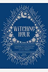 Witching Hour: A Journal for Cultivating Positivity, Confidence, and Other Magic Kindle Edition
