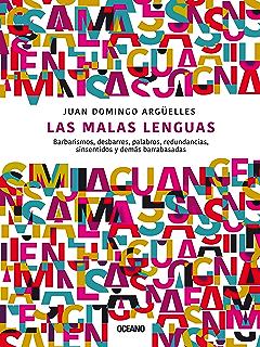 Las Malas lenguas. Barbarismos, desbarres, palabros, redundancias, sinsentidos y demás barrabasadas