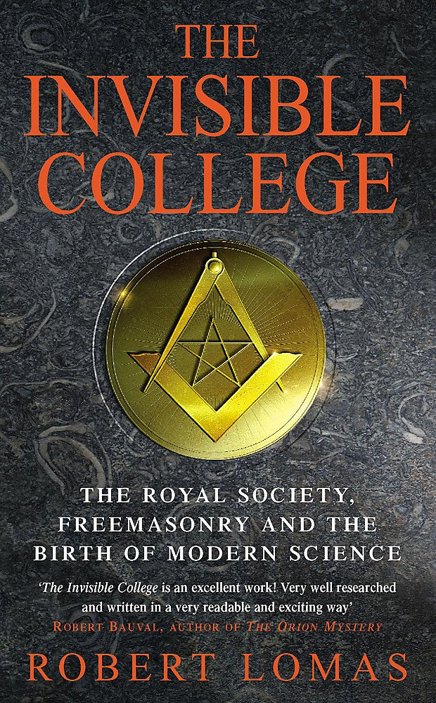 The Invisible College: The Royal Society, Freemasonry and the Birth of  Modern Science : Lomas, Robert: Amazon.es: Libros