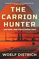 The Carrion Hunter: ...and other tales from a broken earth Kindle Edition