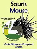 Conte Bilingue en Français et Anglais: Souris — Mouse (Apprendre l'anglais t. 4)