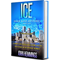 ICE - MARK KANE MYSTERIES - BOOK TWO: A Private Investigator Clean Mystery & Suspense Series. Murder mysteries with more Twists and Turns than a Roller Coaster