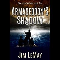 Armageddon's Shadow: The Shadow World, Book 1 (English Edition)