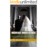 Marriage Under Attack!: When Love is Never Enough