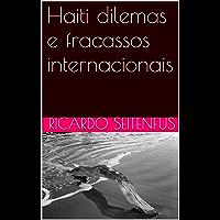 Haiti dilemas e fracassos internacionais