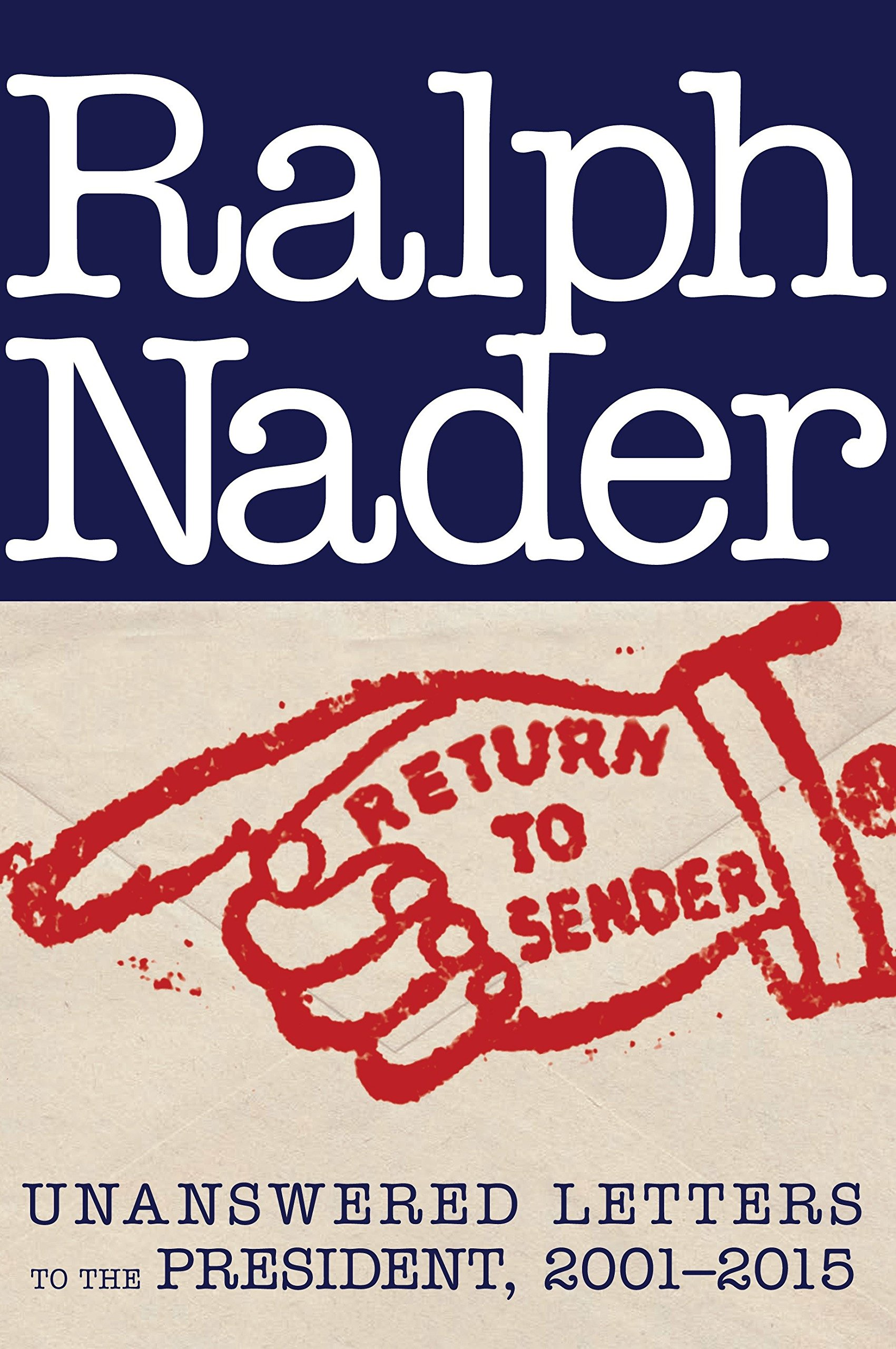 Download Return to Sender: Unanswered Letters to the President, 2001-2015 pdf epub
