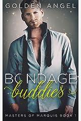 Bondage Buddies (Masters of Marquis Book 1) Kindle Edition