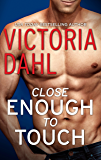 Close Enough to Touch: A Romance Novel (Jackson Hole Book 1)
