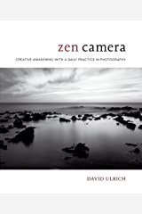 Zen Camera: Creative Awakening with a Daily Practice in Photography Hardcover