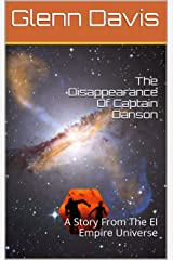 The Disappearance Of Captain Danson: A Story From The El Empire Universe (Scott And Sandy Book 2) Kindle Edition
