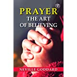 Prayer The Art Of Believing