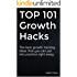 TOP 101 Growth Hacks: The best growth hacking ideas that you can put into practice right away