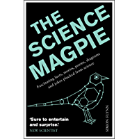 The Science Magpie: A Miscellany of Paradoxes, Explications, Lists, Lives and Ephemera from the Wonderful World of Science (Icon Magpie)