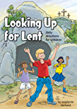 Look Up To Lent - Daily Devotions for Children