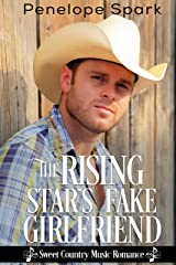 The Rising Star's Fake Girlfriend: Sweet Country Music Romance Kindle Edition