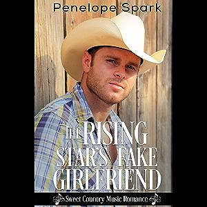 The Rising Star's Fake Girlfriend: Sweet Country Music Romance