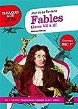 Fables de La Fontaine, Livres VII à XI (Bac 2020): suivi du parcours « Imagination et pensée au XVIIe siècle »