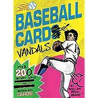 Baseball Card Vandals: Over 200 Decent Jokes on Worthless Cards (Baseball Books, Adult Humor Books, Baseball Cards Books)