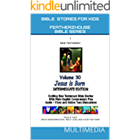 """Bible Stories For Kids: Jesus Is Born (AudioVideo """"FeatherzHouse Bible Series"""" Intermediate - Youth Edition Book 30)"""