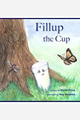 Fillup the Cup (Nature's Garden) Hardcover
