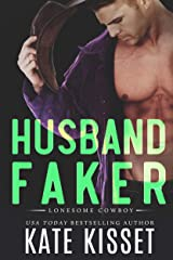 Husband Faker : A sexy, small town billionaire, arranged marriage, romance (Lonesome Cowboy Book 4) Kindle Edition