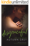 disgraceful (Grace Trilogy, Book Two)