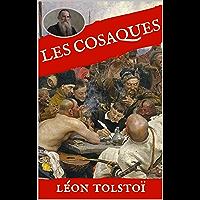 Les Cosaques: Ce livre numérique comporte une table des matières dynamique. Il est parfaitement mis en page pour une lecture sur liseuse électronique. (French Edition)