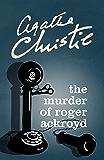 The Murder of Roger Ackroyd (Poirot) (Hercule Poirot Series Book 4)