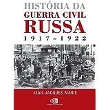 História da Guerra Civil Russa: 1917-1922