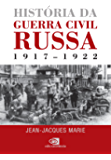 História da Guerra Civil Russa: 1917-1922 (Portuguese Edition)