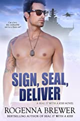 Sign, SEAL, Deliver (SEAL It With A Kiss Book 2) Kindle Edition