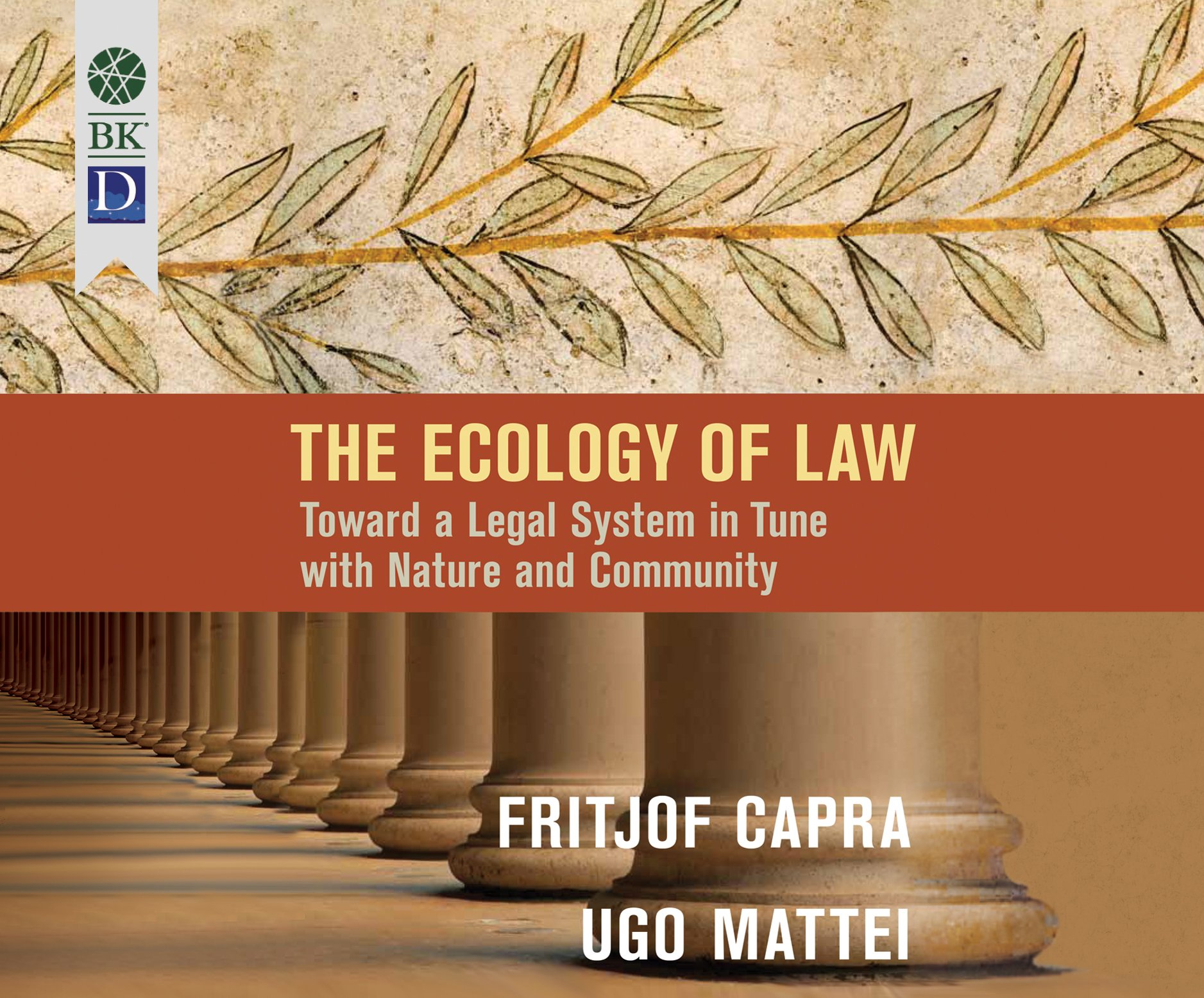 The Ecology of Law: Toward a Legal System in Tune with Nature and Community by Berrett-Koehler on Dreamscape Audio