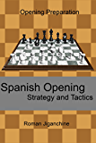 Spanish Opening - Strategy and Tactics (Opening Preparation Book 2)