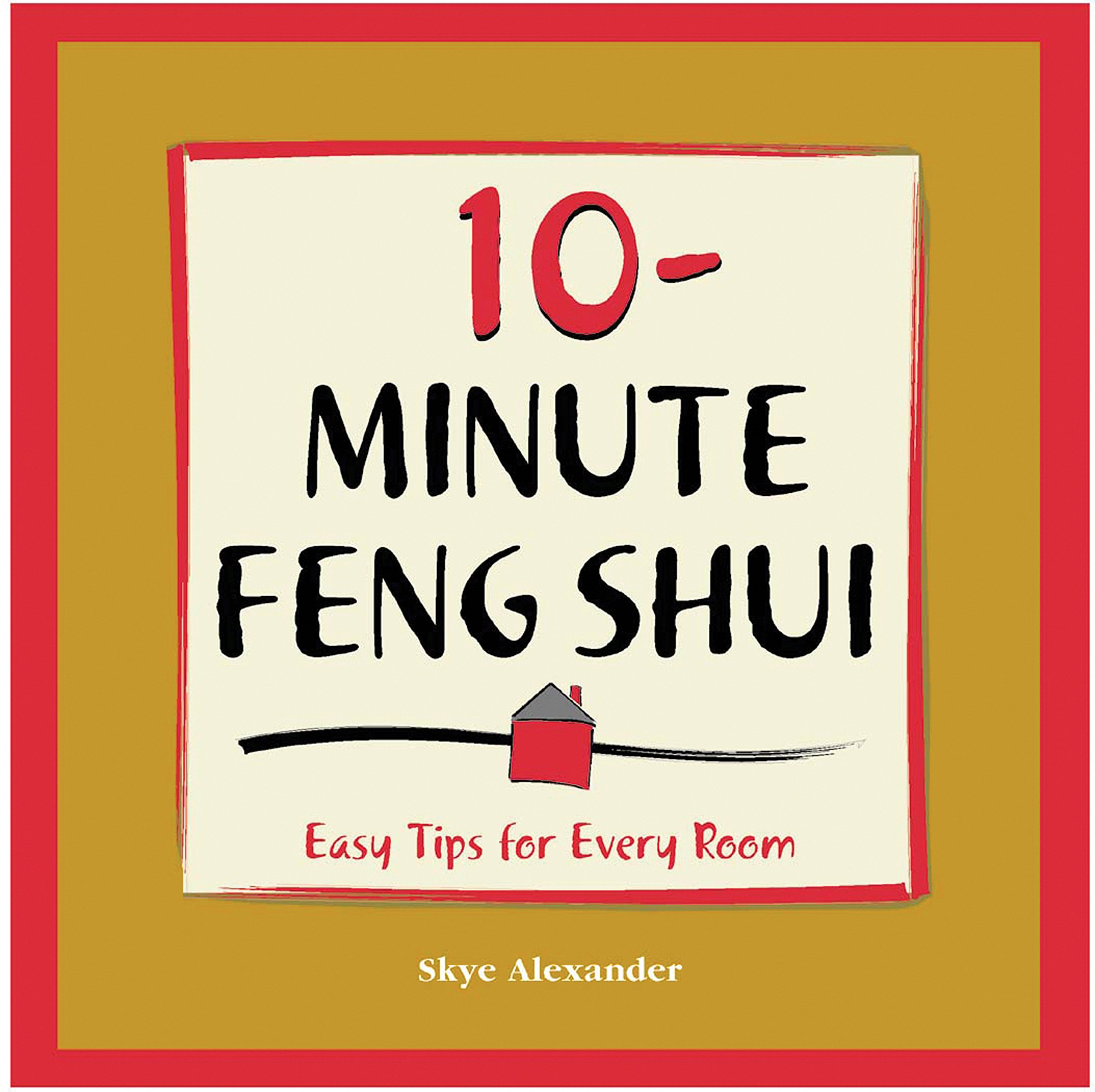10-Minute Feng Shui: Alexander, Skye: 0080665128806: Amazon.com: Books