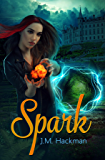 Spark: The Firebrand Chronicles, Book One