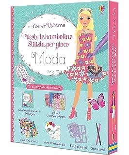 113fcb384d01 Moda. Vesto le bamboline. Stilista per gioco. Atelier Usborne. Con gadget.