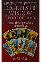 78 Degrees Of Wisdom: Part 2: The Minor Arcana and Readings (Seventy-Eight Degrees of Wisdom): A Book of Tarot (Volume 2) Paperback