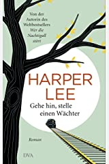 Gehe hin, stelle einen Wächter: Roman (German Edition) Kindle Edition