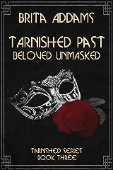 Tarnished Past - Beloved Unmasked Kindle Edition