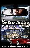 """A Dollar Outta Fifteen Cent 5: A Little Bit of Change  - PART """"A"""" (A Snippet) (A Dollar Outta Fifteen Cent Series)"""