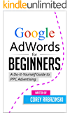 Google AdWords for Beginners: A Do-It-Yourself Guide to PPC Advertising