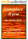 Someplace Warm: A Novel about the Kindness of Fate