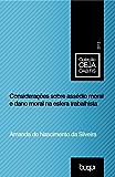 Considerações sobre Assédio Moral e Dano Moral (Coleção CEJA)