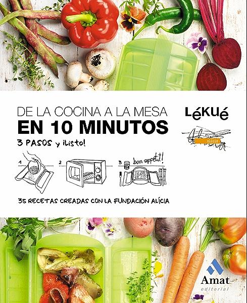 DE LA COCINA A LA MESA EN 10 MINUTOS eBook: Lékué, Fundación Alícia: Amazon.es: Tienda Kindle
