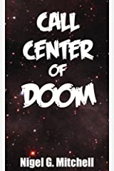 Call Center of Doom: (Comedy Sci-fi Short Story) Kindle Edition