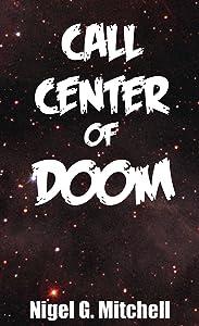 Call Center of Doom: (Comedy Sci-fi Short Story)