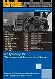 Raspberry Pi - Setze deinen eigenen Webcam- und Temperatur-Server auf