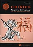 Chinois : exercices d'écriture 2 : Les 500 caractères courants en plus