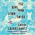 Girl Who Lived Twice: A Lisbeth Salander Novel, Continuing Stieg Larsson's Millennium Series: 6