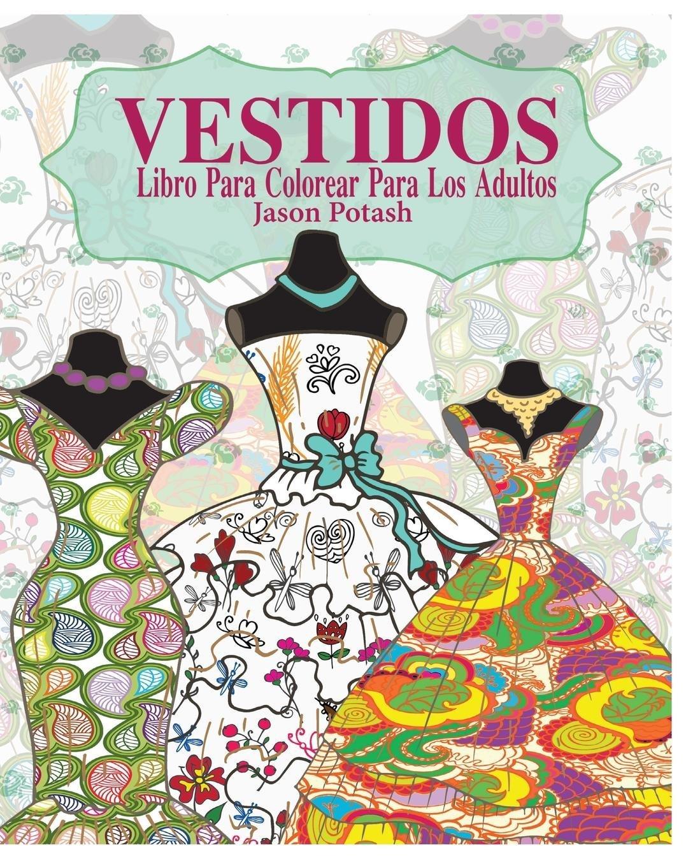 Vestidos Libro Para Colorear Para Los Adultos: Amazon.es: Jason ...